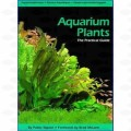 AQUARIUM PLANTS- THE PRACTICAL GUIDE BY PABLO TEPOOT